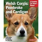 Welsh Corgis: Pembroke and Cardigan (Complete Pet Owner's Manuals) 3