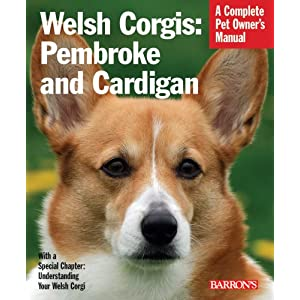 Welsh Corgis: Pembroke and Cardigan (Complete Pet Owner's Manuals) 5