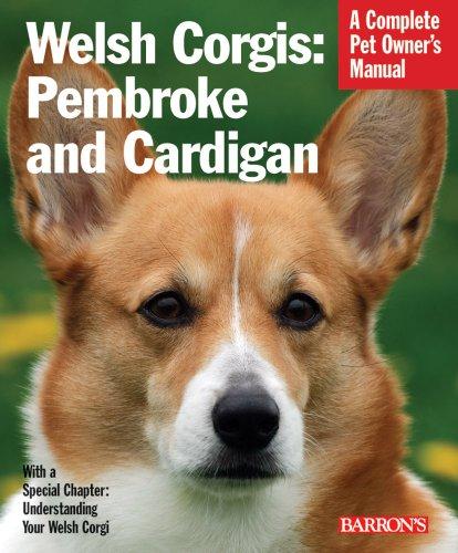 Welsh Corgis: Pembroke and Cardigan (Complete Pet Owner's Manuals) 1