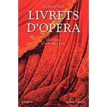 Livrets d'Opéra II: De Rossini à Weber