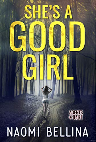 She's a Good Girl (Agents of DART Book 1) by [Bellina, Naomi]