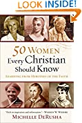#3: 50 Women Every Christian Should Know: Learning from Heroines of the Faith