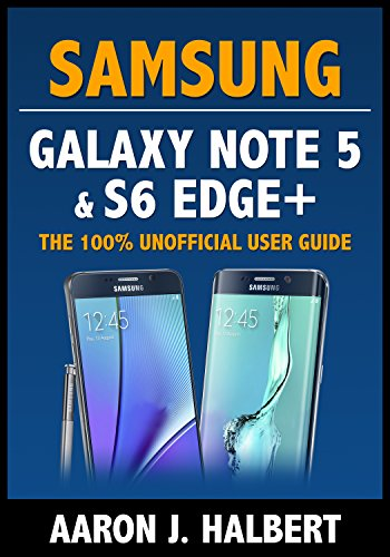 Download Samsung Galaxy Note 5 & S6 Edge+: The 100% Unofficial User Guide Pdf