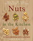 Nuts in the Kitchen: More Than 100 Recipes for Every Taste and Occasion