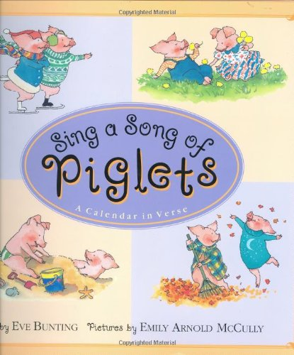 Sing a Song of Piglets: A Calendar in -