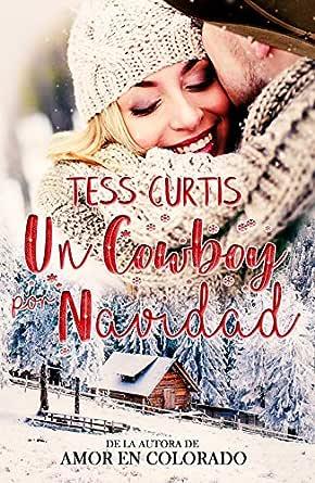 Un Cowboy por Navidad (Navidad con los Davis nº 1) eBook: Curtis, Tess: Amazon.es: Tienda Kindle