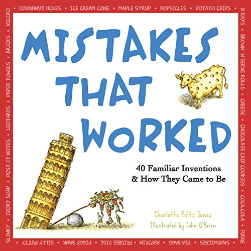 Mistakes That Worked: 40 Familiar Inventions & How They Came to Be ()