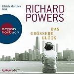 Das größere Glück | Richard Powers
