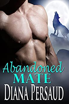 Abandoned Mate: Soul Mates Book 5 by [Persaud, Diana]