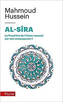 Al-Sira T.1: Le prophète de lIslam raconté par ses compagnons