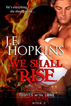We Shall Rise (Misfits of the Lore Book 2) by [Hopkins, J.E.]