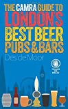 The CAMRA Guide to London's Best Beer, Pubs & Bars (Camra Guides)