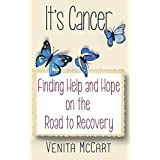 It's Cancer - Finding Help and Hope On the Road to Recovery