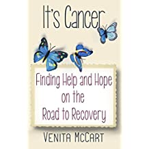 """It's Cancer"" - Finding Help and Hope On the Road to Recovery"