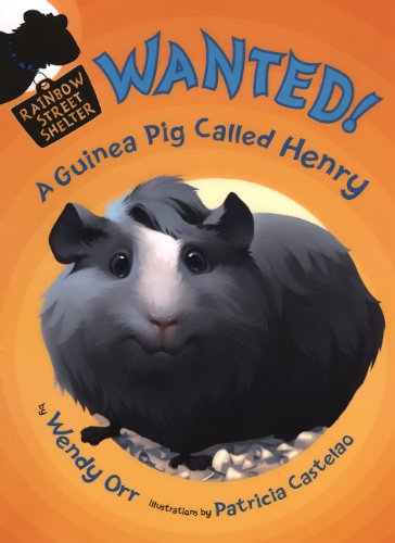 Wanted! A Guinea Pig Named Henry (Turtleback School & Library Binding Edition) (Rainbow Street Shelter (Pb)) pdf
