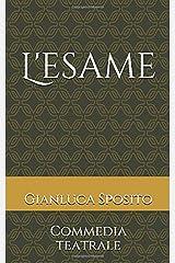 L'esame: Commedia teatrale (Italian Edition) Paperback