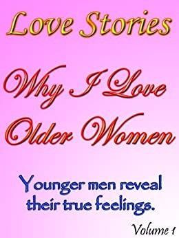 Love Stories (Volume 1): Why I Love Older Women - A book