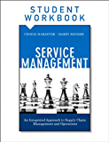 Service Management, Student Workbook: An Integrated Approach to Supply Chain Management and Operations (FT Press Operations Management)