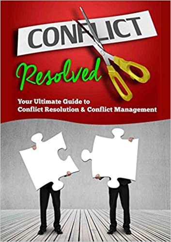 Ilmaiset e-kirjat ladata pdf-muodossa Conflict Resolved: Your Ultimate Guide to Conflict Resolution & Conflict Management CHM