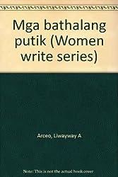 Mga bathalang putik (Women write series)