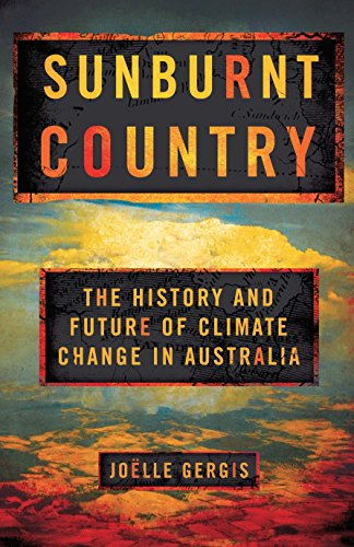 Sunburnt country the history and future of climate change in sunburnt country the history and future of climate change in australia by gergis fandeluxe Images