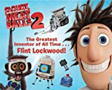 The Greatest Inventor of All Time . . . Flint Lockwood! (Cloudy with a Chance of Meatballs Movie)