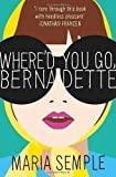 Where'd You Go, Bernadette by Semple, Maria (2012)