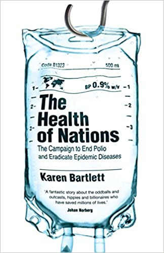 The Health of Nations: The Campaign to End Polio and Eradicate Epidemic Diseases