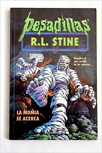 Momia se acerca, la (Pesadillas Serie 2000): Amazon.es: Stine, R.L.: Libros
