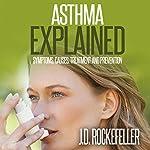Asthma Explained   J.D. Rockefeller