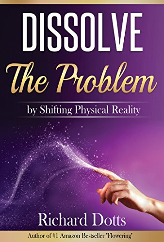 Amazon dissolve the problem by shifting physical reality dissolve the problem by shifting physical reality by dotts richard fandeluxe Ebook collections