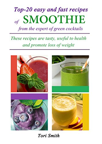 Top-20 easy and fast recipes of smoothie from the expert of green cocktails. These recipes are tasty, useful to health and promote loss of weight ()