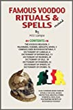 Famous Voodoo Rituals & Spells a Voodoo Handbook the Oils, Powders, Potions, Incenses, Herbs, Candles & Other Paraphernalia Used By Voodooists. How, Why, and When Used