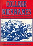 img - for College Nicknames: And Other Interesting Sports Traditions book / textbook / text book