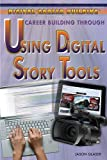 Career Building Through Using Digital Story Tools, Jason Glaser, 1477717226