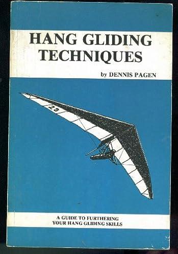 hang gliding techniques a guide to furthering your hang gliding rh amazon com Glider Sailplane Grigor Dimitrov
