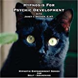 Hypnosis For Psychic Development (Hypnotice Empowerment Series for Self-Awakening)