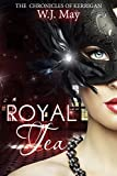 Royal Tea (The Chronicles of Kerrigan Book 4)