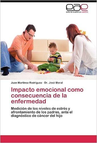 Impacto emocional como consecuencia de la enfermedad: Medición de los niveles de estrés y afrontamiento de los padres, ante el diagnóstico de cáncer del hijo