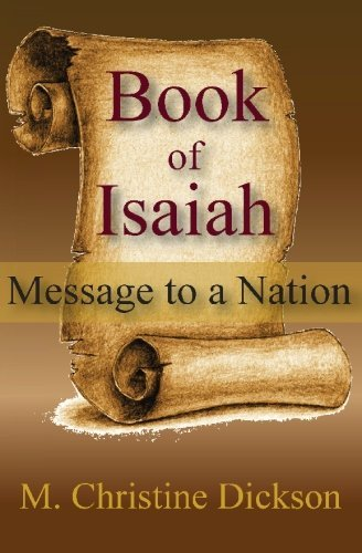 Book of Isaiah: Message to a Nation by M Christine Dickson (2008-11-03)
