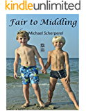 Fair to Middling: a love story