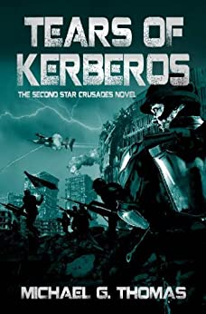 Tears of Kerberos (Star Crusades Uprising Book 2) by [Thomas, Michael G.]