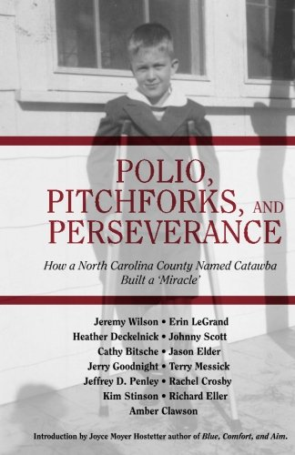 Polio, Pitchforks, and Perseverance: How A North Carolina County Named Catawba Built a - Biography Scott Jeremy