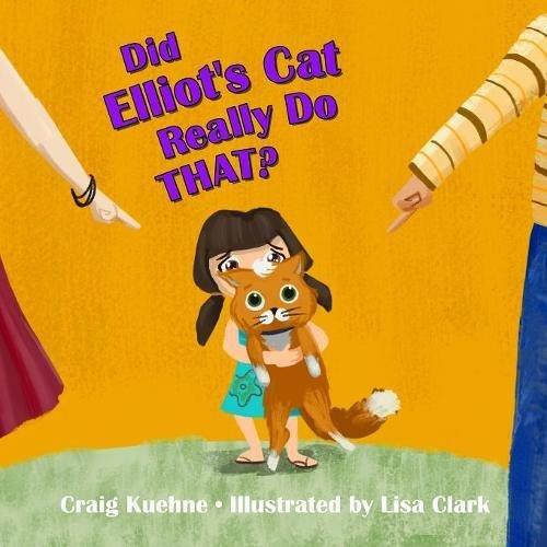 Read Online Did Elliot's Cat Really Do That? pdf epub