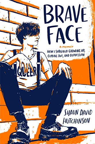 Brave Face: A Memoir by [Hutchinson, Shaun David]