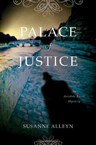 Read Online Palace of Justice: An Aristide Ravel Mystery (Aristide Ravel Mysteries) pdf epub