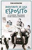 Benvenuti in casa Esposito : le avventure tragicomiche di una famiglia camorrista