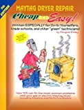 Cheap and Easy! Maytag Dryer Repair, 2000 Edition, Douglas Emley, 1890386464