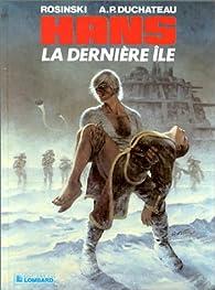 Hans, tome 1 : la dernière île par André-Paul Duchâteau