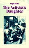 The Activist's Daughter, Ellyn Bache, 1883523184